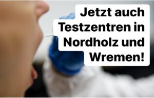 Testzentren in Nordholz und Wremen